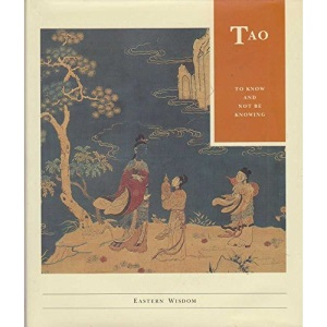 Tao: To Know and Not be Knowing