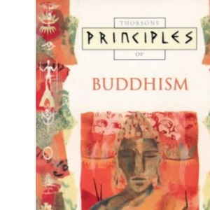Principles of - Buddhism: The only introduction you'll ever need