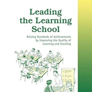 Leading the Learning School (School Effectiveness)