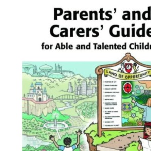 Parents' and Carers' Guide for Able and Talented Children