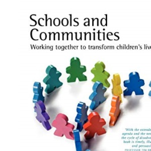 Schools and Communities: Working Together to Transform Children's Lives
