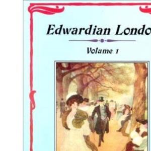 Edwardian London: Vol 1