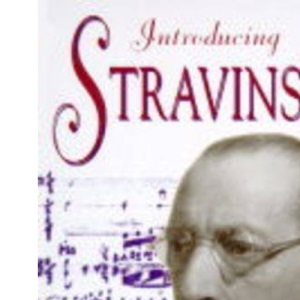 Introducing Stravinsky (Introducing Composers)
