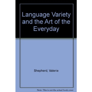 Language Variety and the Art of the Everyday