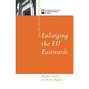 Enlarging the EU Eastwards (Chatham House Papers)