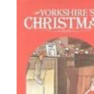 Yorkshire's Christmas (Yorkshire Dales Library)