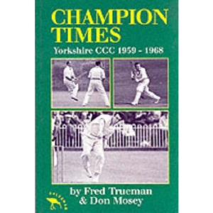 Champion Times: Yorkshire County Cricket Club 1959-1968