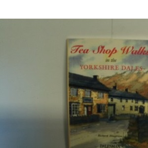 Tea Shop Walks in the Yorkshire Dales (Dalesman Tea Shop Walks)
