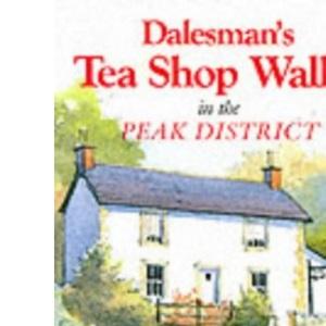 Dalesman's Tea Shop Walks in the Peak District (Dalesman Tea Shop Walks)