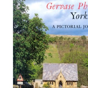 Gervase Phinn's Yorkshire: A Pictorial Journey