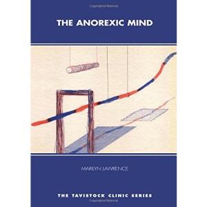 The Anorexic Mind (Tavistock Clinic)
