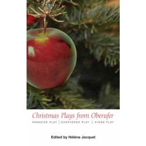 Christmas Plays by Oberufer: WITH Paradise Play AND Shepherds Play AND Kings Play