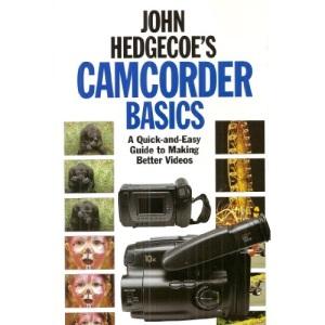 John Hedgecoe's Camcorder Basics