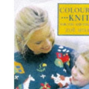 Colourful Knits for You and Your Child: Over 25 Innovative Knitwear Designs