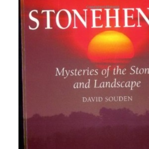 Stonehenge: Mysteries of the Stones and Landscape