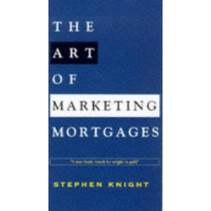 The Art of Marketing Mortgages