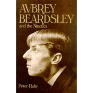 Avbrey Beardsley and the Nineties