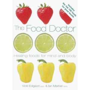 The Food Doctor : Healing Foods for the Mind and Body