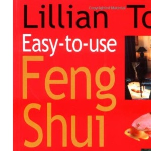 Lillian Too's Easy to Use Feng Shui: 168 Ways to Success
