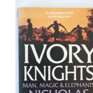 Ivory Knights: Man, Magic and Elephants