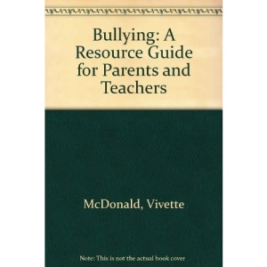 Bullying: A Resource Guide for Parents and Teachers
