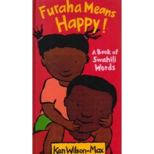 Furaha Means Happy!: A Book of Swahili Words