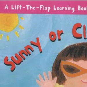 LTFL SUNNY OR CLOUDY (OPPOSITES) (Lift-the-flap Learning)