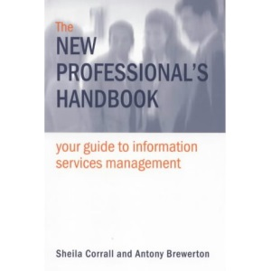 The New Professional's Handbook: Your Guide to Information Services Management