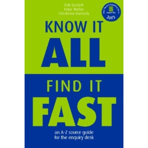 Know it All, Find it Fast: An A-Z Source Guide for the Enquiry Desk