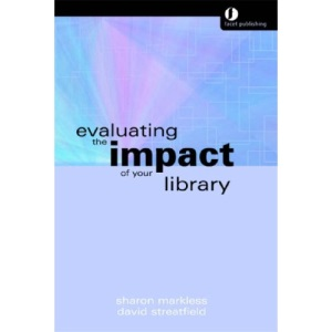 Evaluating the Impact of Your Library: A Practical Model