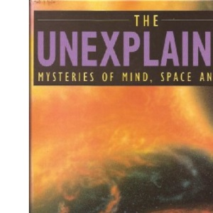 The Unexplained Mysteries of Mind, Space and Time