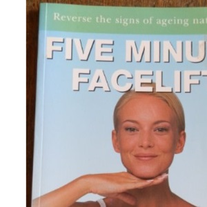 The Five Minute Facelift