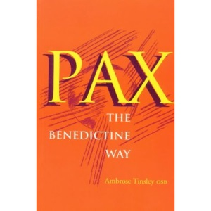 Pax: Benedictine Way