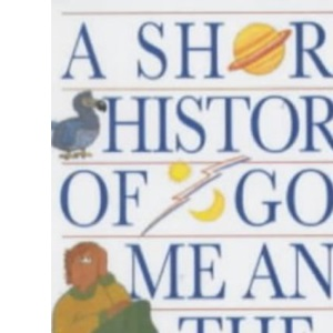 A Short History of God, Me and the Universe