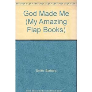 God Made Me (My Amazing Flap Books)
