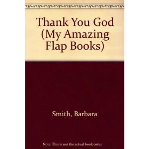 Thank You God (My Amazing Flap Books)