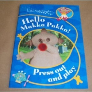 Hello, Makka Pakka! Press Out and Play (In the Night Garden)