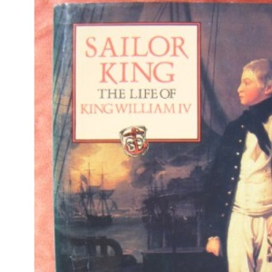 The Sailor King: Life of William IV