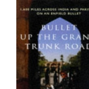 Bullet Up the Grand Trunk Road