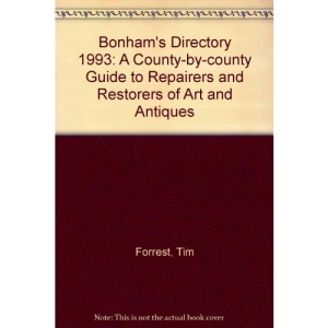 Bonham's Directory 1993: A County-by-county Guide to Repairers and Restorers of Art and Antiques