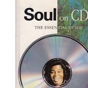 Soul on CD: The Essential Guide