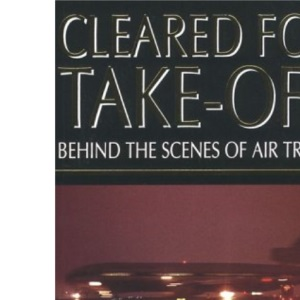Cleared for Take-off: Behind the Scenes of Air Travel