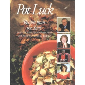 Pot Luck: Recipes from the Stars in Aid of the Autistic Unit Oak Lodge School