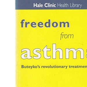 Freedom from Asthma: Buteyko's Revolutionary Treatment (Hale Clinic health library)
