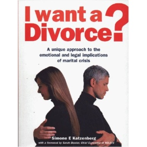 I Want a Divorce?: A Unique Approach to the Emotional and Legal Implications of Marital Crisis