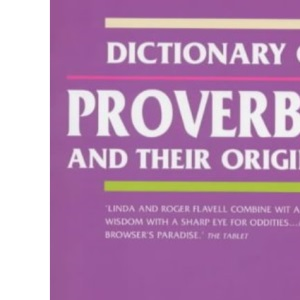 Dictionary of Proverbs: And Their Origins