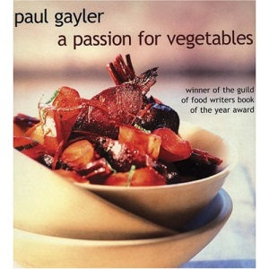 Passion for Vegetables: Simple and Inspired Recipes from Around the World