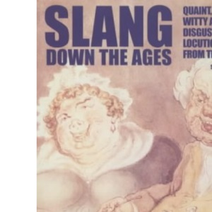 Slang Down the Ages: A Historical Development of Slang