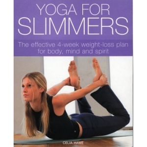 Yoga for Slimmers: The Effective 4-week Weight-loss Plan for Body, Mind and Spirit