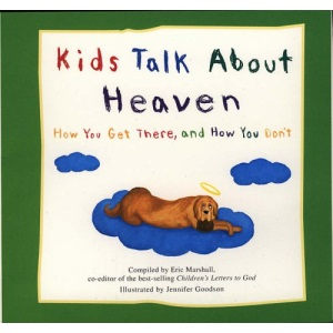 Kids Talk About Heaven: How You Get There and How You Don't